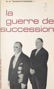 Roger-Gérard Schwartzenberg - La guerre de succession - Les élections présidentielles de 1969.