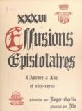 Roger Gerlin et  Alo - XXXVI effusions épistolaires d'Aurore à Luc et vice-versa.
