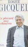 Roger Gicquel - Le Placard aux chimères.