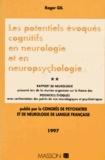 Roger Gil - Congrès de psychiatrie et de neurologie de langue française, LXXXXVe session-1997, Tours, 15-20 juin 1997 Tome 2 - Les potentiels évoqués cognitifs en neurologie et en neuropsychologie.