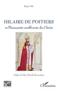 Roger Gil - Hilaire de Poitiers et l'humanité souffrante du Christ.