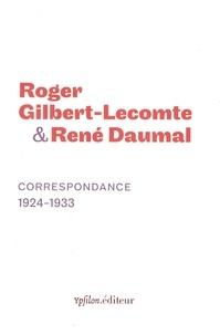 Roger Gilbert-Lecomte et René Daumal - Correspondance 1924-1933.