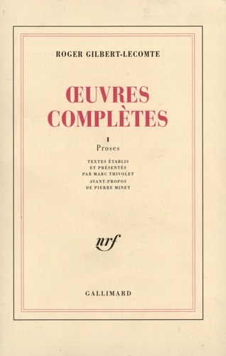 Roger Gilbert-Lecomte - Oeuvres complètes - Tome 1, Proses.