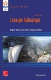 Roger Ginocchio et Pierre-Louis Viollet - L'énergie hydraulique.