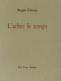 Roger Giroux - L'arbre le temps.