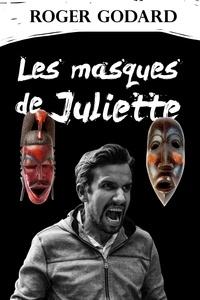 Roger Godard - LES MASQUES DE JULIETTE.