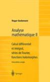 Roger Godement - Analyse mathématique II - Calcul différentiel et intégral, séries de Fourier, fonctions holomorphes.
