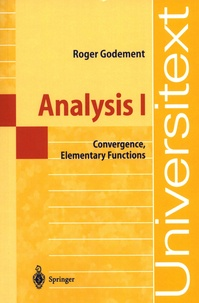 Roger Godement - Analysis I - Convergence, Elementary Functions.