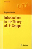 Roger Godement - Introduction to the Theory of Lie Groups.