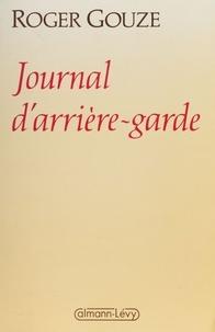 Roger Gouze - Journal d'arrière-garde.