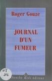 Roger Gouze - Journal d'un fumeur - Histoire d'une désintoxication.