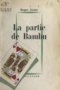Roger Gouze - La partie de Bambu.