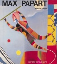 Roger Green et Jean-Marie Dunoyer - Max Papart.