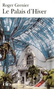 Roger Grenier - Le Palais d'Hiver.