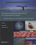 Roger Griffis - Oceans and Marine Resources in a Changing Climate - A Technical Input to the 2013 National Climate Assessment.