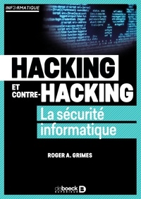 Roger Grimes - Hacking et contre hacking - La sécurité informatique.