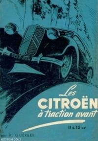 Roger Guerber - Les Citroën à traction avant 11 & 15 CV.