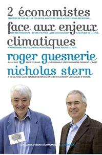 Roger Guesnerie et Nicolas Stern - 2 économistes face aux enjeux climatiques.
