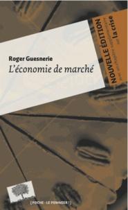 Roger Guesnerie - L'économie de marché.