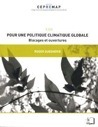 Roger Guesnerie - Pour une politique climatique globale - Blocages et ouvertures.