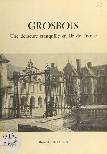 Grosbois. Une demeure tranquille en Île-de-France