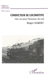 Deedr.fr CONDUCTEUR DE LOCOMOTIVE. Une vie pour l'honneur du rail Image
