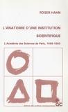 Roger Hahn - L'anatomie d'une institution scientifique - L'Académie des Sciences de Paris, 1666-1803.