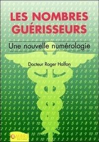 Roger Halfon - Les Nombres guérisseurs - Une nouvelle numérologie.