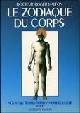 Roger Halfon - Nouveau traité d'astro-numérologie - Tome 2, Le zodiaque du corps.