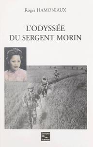 Roger Hamoniaux - L'odyssée du sergent Morin.
