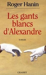 Roger Hanin - Les gants blancs d'Alexandre.