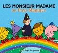 Roger Hargreaves et Adam Hargreaves - Les Monsieur Madame au pays magique.