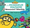 Roger Hargreaves et Adam Hargreaves - Les Monsieur Madame découvrent l'Atlantide.
