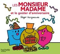 Roger Hargreaves et Adam Hargreaves - Les Monsieur Madame et le goûter d'anniversaire.