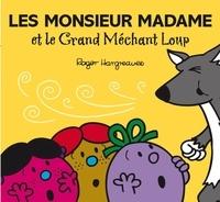 Roger Hargreaves - Les monsieur madame et le Grand Méchant Loup.