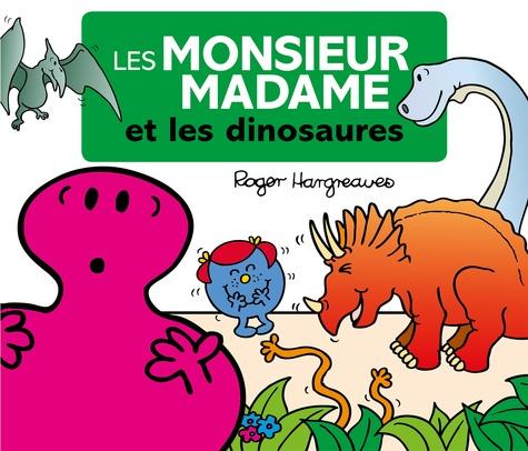 Roger Hargreaves et Adam Hargreaves - Les Monsieur Madame et les dinosaures.
