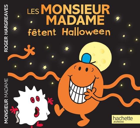 Roger Hargreaves et Adam Hargreaves - Les Monsieur Madame fêtent Halloween.