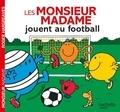 Roger Hargreaves - Les Monsieur Madame jouent au football.