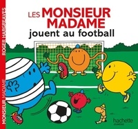 Roger Hargreaves - Les Monsieur Madame jouent au football.