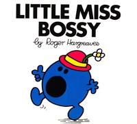 Roger Hargreaves et Adam Hargreaves - Little Miss Bossy.