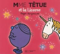 Roger Hargreaves - Madame Têtue et la Licorne.