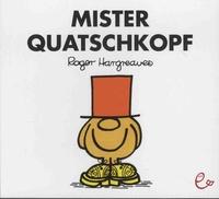 Roger Hargreaves - Mister Quatschkopf.