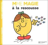 Roger Hargreaves - Mme Magie à la rescousse.
