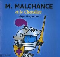 Roger Hargreaves - Monsieur Malchance et le Chevalier.