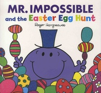 Roger Hargreaves et Adam Hargreaves - Mr. Impossible and the Easter Egg Hunt.