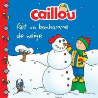 Roger Harvey et Eric Sévigny - Caillou fait un bonhomme de neige.