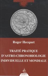 Roger Hecquet - Traité pratique d'astro-chronobiologie individuelle et mondiale.