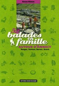 Roger Hémon - 52 Balades en famille autour d'Annecy - Bauges, Semnoz, Bornes, Aravis.