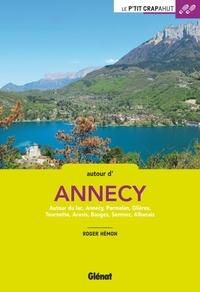 Roger Hémon - Autour d'Annecy - Autour du lac, Annecy, Parmelan, Glières, Tournette, Aravis, Bauges, Semnoz, Albanais.