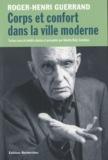 Roger-Henri Guerrand - Corps et confort dans la ville moderne.